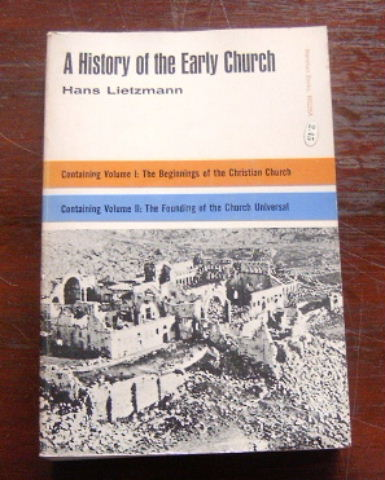Image for A History of the Early Church  1 The Beginnings of the Christian Church  2 The Founding of the Church Universal