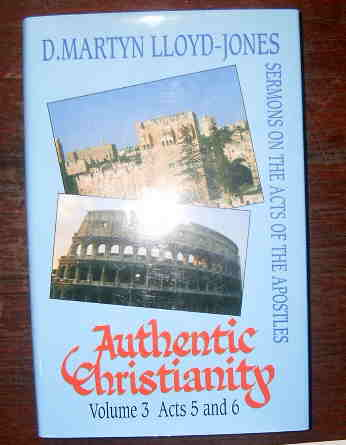 Image for Authentic Christianity, Vol..  3  Acts 5&6  Sermons on the Acts of the Apostles