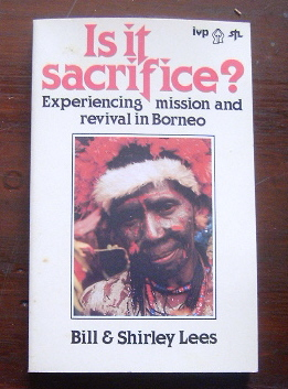 Image for Is It Sacrifice?  Experiencing Mission and Revival in Borneo