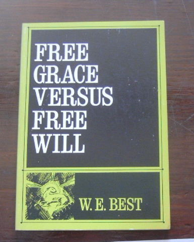 Image for Free Grace Versus Free Will.