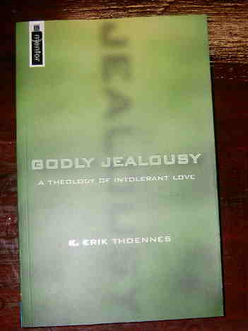 Image for Godly Jealousy: A Theology of Intolerant Love.