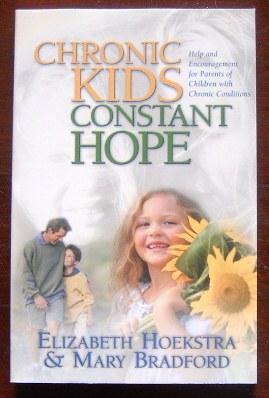 Image for Chronic Kids, Constant Hope: Help and Encouragement for Parents of Children With Chronic Conditions.