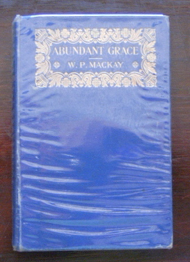 Image for Abundant Grace  Selected Addresses on Salvation, Warfare, Life and Hope
