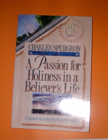 Image for A Passion for Holiness in a Believer's Life  Compiled and Edited by Robert Hall