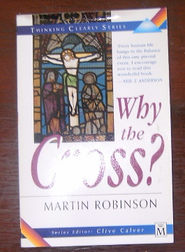 Image for Why the Cross? (Thinking Clearly S.).