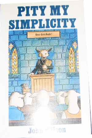 Image for Pity My Simplicity  A confession in defence of the simple truth that has been complicated in our age