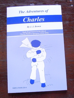 Image for The adventures of Charles: A prince of preachers and a friend of children.