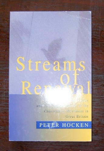 Image for Streams of Renewal  The Origins and Early Development of the Charismatic Movement in Great Britain