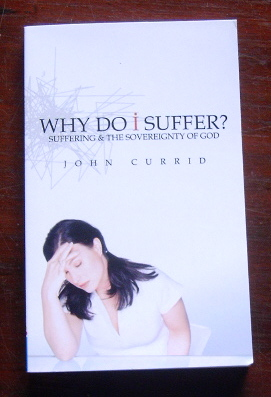Image for Why Do I Suffer?: Suffering & the Sovereignty of God.