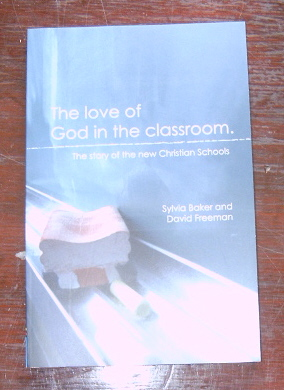 Image for The Love of God in the Classroom: The Story of the New Christian Schools.