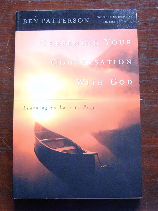 Image for Deepening Your Conversation With God: Learning to Love to Pray.
