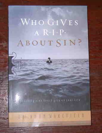 Image for Who Gives a R.I.P. About Sin?: Breaking Sin's Death Grip on Your Life.