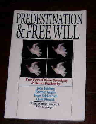 Image for Predestination and Free Will: Four Views of Divine Sovereignty and Human Freedom.