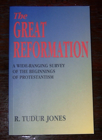 Image for The Great Reformation  A Wide-Ranging Survey of the Beginnings of Protestantism