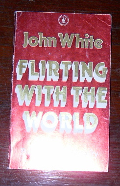 Image for Flirting with the World  A Challenge to Loyalty