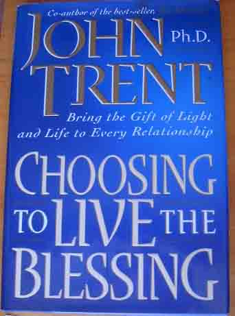 Image for Choosing to Live the Blessing: Bring the Gift of Light and Life to Every Relationship.