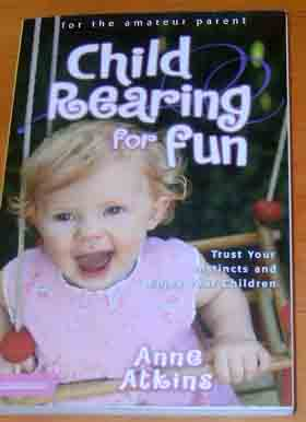 Image for Child Rearing for Fun: Trust Your Instincts and Enjoy Your Children.