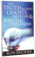 Image for The Truth Behind Ghosts, Mediums, and Psychic Phenomena.