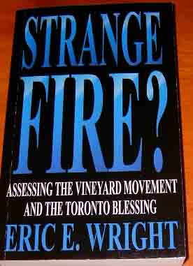Image for Strange Fire?  Assessing the Vineyard Movement and the Toronto Blessing