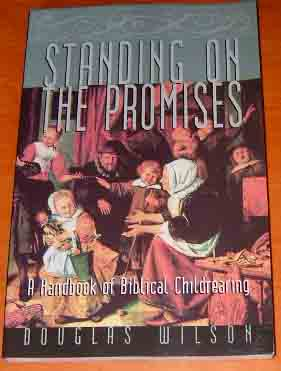 Image for Standing on the Promises  A Handbook on Biblical Childrearing
