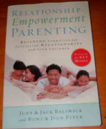 Image for Relationship-Empowerment Parenting: Building Formative and Fulfilling Relationships With Your Children.