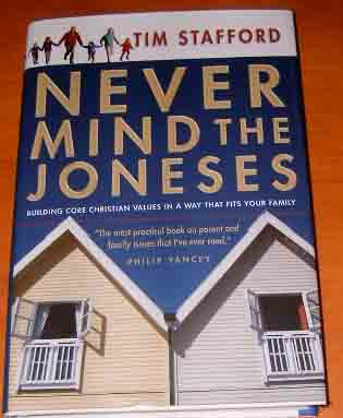 Image for Never Mind the Joneses  Building Core Christian Values in a Way That Fits Your Family