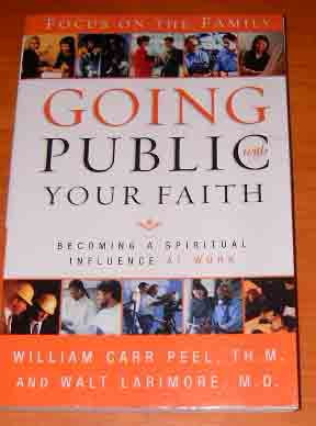 Image for Going Public with Your Faith  Becoming a Spiritual Influence at Work