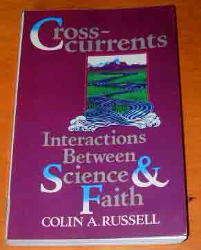 Image for Cross-Currents: Interactions Between Science & Faith.