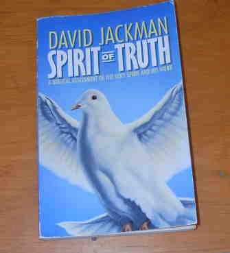 Image for Spirit of Truth: A Biblical Assessment of the Holy Spirit and His Gifts.