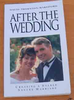 Image for After the Wedding: Creating a Stable, Secure Marriage.