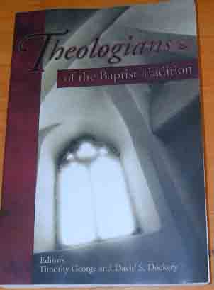 Image for Theologians of the Baptist Tradition.
