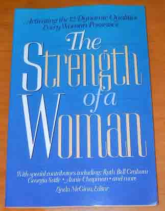 Image for The Strength of a Woman  Activating the 12 Dynamic Qualities Every Woman Possesses