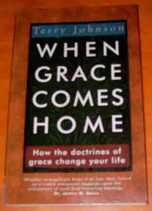 Image for When Grace Comes Home  How the Doctrines of Grace Change Your Life