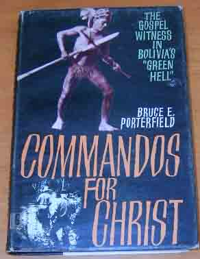 "Image for Commandos for Christ  The Gospel Witness in Bolivia's ""Green Hell"""