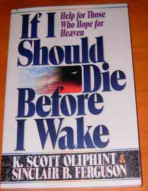 Image for If I Should Die Before I Wake  Help for Those Who Hope for Heaven