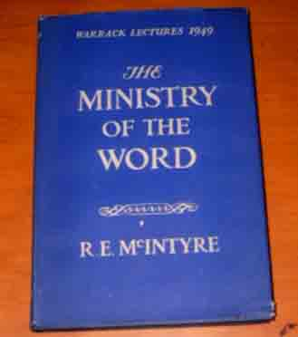 Image for Ministry of the Word: Being the Warrack Lectures Delivered in 1949.