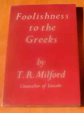 Image for Foolishness to the Greeks.