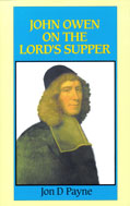 Image for John Owen on the Lord's Supper.