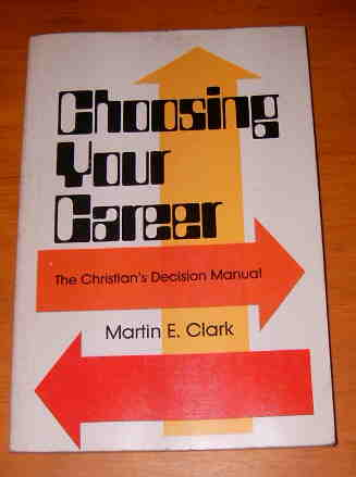 Image for Choosing Your Career .. The Christian's Decision Manual.