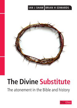 Image for The Divine Substitute  The Atonement in the Bible and History