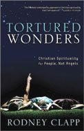 Image for Tortured Wonders: Christian Spirituality for People, Not Angels.