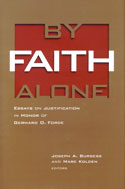 Image for By Faith Alone: Essays on Justification in Honor of Gerhard O. Forde.