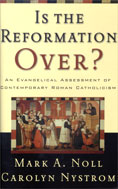 Image for Is the Reformation Over?  An Evangelical Assessment of Contemporary Roman Catholicism