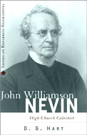 Image for John Williamson Nevin  High-Church Calvinist (American Reformed Biographies)