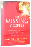 Image for The Missing Gospels: Unearthing the Truth Behind Alternative Christianities.