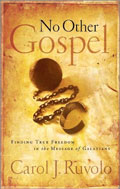 Image for No Other Gospel: Finding True Freedom in the Message of Galatians.
