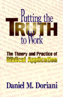 Image for Putting the Truth to Work  The Theory and Practice of Biblical Application