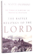Image for The Battle Belongs to the Lord: The Power of Scripture for Defending Our Faith.