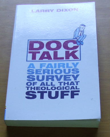 Image for Doctalk: A Fairly Serious Survey of All That Theological Stuff.