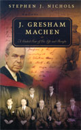 Image for J. Gresham Machen  A Guided Tour of His Life and Thought
